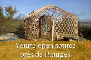 Chantier participatif yourte open source proche Bourges 18 Cher Centre