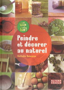 Peindre et décorer au naturel - Nathalie Boisseau - Editions alternatives