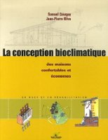 La conception bioclimatique - Samuel Courgey et Jean-Pierre Olivia - terre vivante